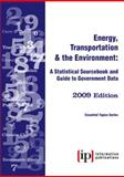 Energy, Transportation and the Environment 2009 : A Statistical Sourcebook and Guide to Government Data, , 0929960572
