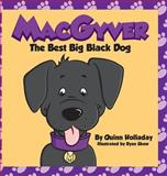 MacGyver the Best Big Black Dog, Quinn Holladay, 0985470577