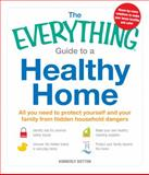 The Everything Guide to a Healthy Home, Lisa Stockwell and Kimberly Button, 1440530572