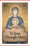 To Jesus Through Mary, Jean-Marie Texier, 1481120573