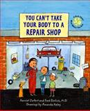 You Can't Take Your Body to a Repair Shop, Fred Ehrlich, 1593540574