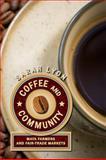 Coffee and Community : Maya Farmers and Fair-Trade Markets, Lyon, Sarah, 1607320576
