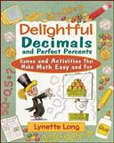 Delightful Decimals and Perfect Percents, Lynette Long, 0471210587