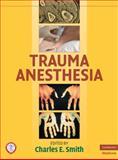 Trauma Anesthesia, , 0521870585