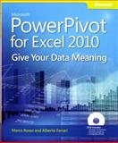 Microsoft® PowerPivot for Excel® 2010 : Give Your Data Meaning, Russo, Marco and Ferrari, Alberto, 0735640580