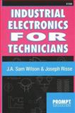 Industrial Electronics for Technicians, Wilson, J. Sam and Risse, Joseph A., 0790610582