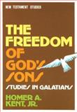 The Freedom of God's Sons, Homer A. Kent, 088469058X