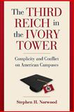 The Third Reich in the Ivory Tower, Stephen H. Norwood, 1107400589