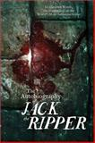 The Autobiography of Jack the Ripper, James Carnac, 1402280580