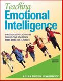 Teaching Emotional Intelligence : Strategies and Activities for Helping Students Make Effective Choices, , 1412940583