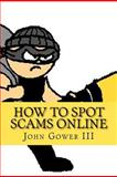 How to Spot Scams Online, John Gower, 1466330589
