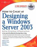 How to Cheat at Designing a Windows Server 2003 Active Directory Infrastructure, Cross, Michael and Barber, Brian, 159749058X