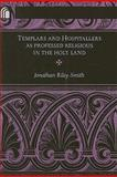 Templars and Hospitallers as Professed Religious in the Holy Land, Riley-Smith, Jonathan, 0268040583