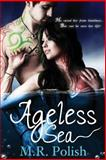 Ageless Sea, M. Polish, 1482610582