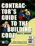 Contractor's Guide to the Building Code : Based on the 1997 Uniform Building Code, Hageman, Jack M., 1572180587
