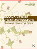 Second Nature Urban Agriculture : Designing Productive Cities, Viljoen, Andre and Bohn, Katrin, 0415540585