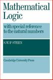 Mathematical Logic with Special Reference to the Natural Numbers, Steen, S. W. P., 052109058X