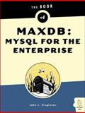 Book of MaxDB : MySQL for the Enterprise, Singleton, John L., 1593270585