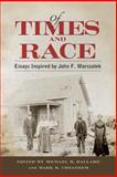 Of Times and Race : Essays Inspired by John F. Marszalek, , 162846058X