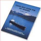 Clean Seas Guide for Oil Tankers : Retention of Oil Residues on Board, ICS Staff and OCIMF Staff, 1856090582