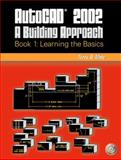AutoCAD(R) 2002 Bk. 1 : A Building Approach: Learning the Basics, Metz, Terry D., 0130480584