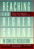 Reaching for Higher Ground in Conflict Resolution : Tools for Powerful Groups and Communities, Dukes, E. Franklin and Piscolish, Marina A., 0787950580