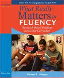 What Really Matters in Fluency : Research-Based Practices Across the Curriculum, Allington, Richard L., 0205570585