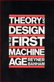 Theory and Design in the First Machine Age, Banham, Reyner, 0262520583