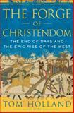 The Forge of Christendom, Tom Holland, 0385520581