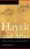 Hayek and After : Hayekian Liberalism as a Research Programme, Shearmur, Jeremy, 0415140587