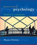 Psychology : Themes and Variations: Briefer Version, Weiten, Wayne, 0495100587