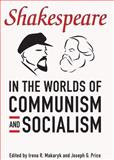 Shakespeare in the Worlds of Communism and Socialism, , 0802090583