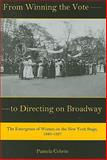 From Winning the Vote to Directing on Broadway : The Emergence of Women on the New York Stage, 1880-1927, Cobrin, Pamela, 0874130581