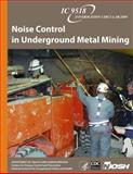 Noise Control in Underground Metal Mining, Efrem Reeves and Robert Randolph, 1493570587