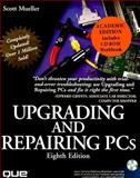 Upgrading and Repairing PCs, Mueller, Scott, 1580760589