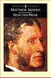 Selected Prose, Matthew Arnold, 014043058X