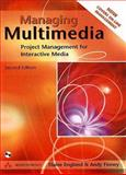 Managing Multimedia : Project Management for Interactive Media, England, Elaine and Finney, Andy, 0201360586