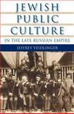 Jewish Public Culture in the Late Russian Empire, Veidlinger, Jeffrey, 0253220580