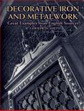 Decorative Iron and Metalwork, R. Goodwin-Smith, 0486420582