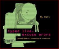 Typed live, excuse Erors : Photographers @ technology's Crossroads, Hart, M. L., 0615350585