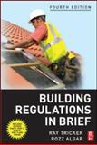 Building Regulations in Brief, Tricker, Ray and Algar, Rozz, 075068058X