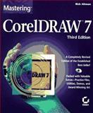 Mastering CorelDraw 7, Altman, Rick, 078212058X