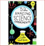 52 Amazing Science Experiments, Lynn Gordon, 0811820580
