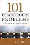 101 Boardroom Problems and How to Solve Them, Eli Mina, 0814410588
