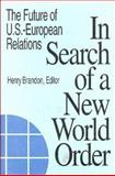 In Search of a New World Order : The Future of U. S. - European Relations, , 0815710585
