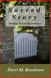 Sacred Story, Daryl Knudeson, 1494860589