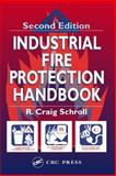 Industrial Fire Protection Handbook, Schroll, R. Craig, 1587160587