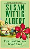 The Darling Dahlias and the Texas Star, Susan Wittig Albert, 0425260585