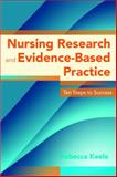 Nursing Research and Evidence-Based Practice, Rebecca Keele, 0763780588