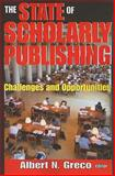 The State of Scholarly Publishing : Challenges and Opportunities, , 1412810582
